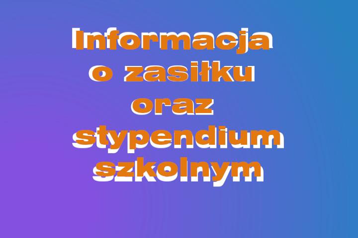 Informacja w sprawie zasiłku oraz stypendium szkolnego